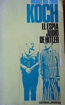 KOCH. EL ESPÍA JUDÍO DE HITLER