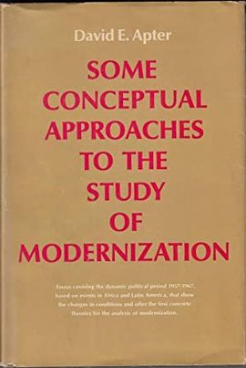 SOME CONCEPTUAL APPROACHES TO THE STUDY OF MODERNIZATION