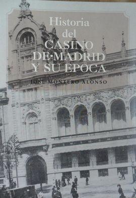 HISTORIA DEL CASINO DE MADRID Y SU ÉPOCA