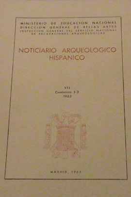 NOTICIARIO ARQUEOLOGICO HISPANICO. VII. CUADERNOS 1-3. 1963