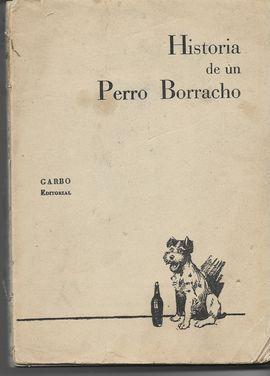 HISTORIA DE UN PERRO BORRACHO