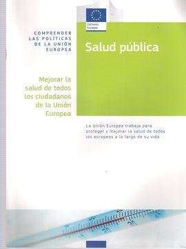 SALUD PÚBLICA: MEJORAR LA SALUD DE TODOS LOS CIUDADANOS DE LA UNIÓN EUROPEA