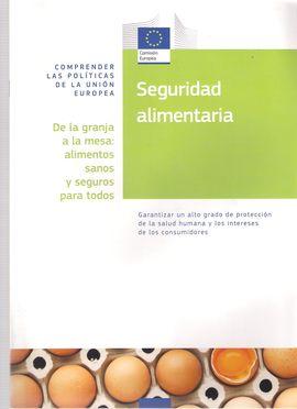 SEGURIDAD ALIMENTARIA: DE LA GRANJA A LA MESA : ALIMENTOS SANOS Y SEGUROS PARA TODOS