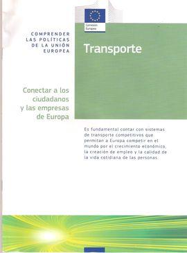 TRANSPORTE: CONECTAR A LOS CIUDADANOS Y LAS EMPRESAS DE EUROPA
