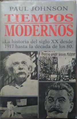 TIEMPOS MODERNOS. LA HISTORIA DEL SIGLO XX DESDE 1917 HASTA LA DECADA LA DECADA DE LOS 80.