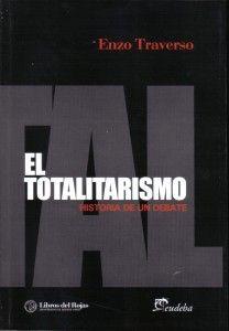 TOTALITARISMO.(EL) HISTORIA DE UN DEBATE