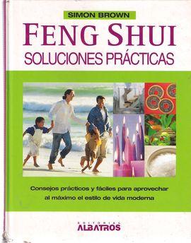 FENG SHUI. SOLUCIONES PRACTICAS