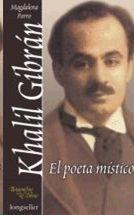 KHALIL GIBRAN, EL POETA MISTICO