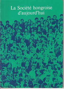 LA SOCIETE HONGROISE D'AUJOURD'HUI