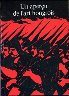 UN APERÇU DE L'ART HONGROIS