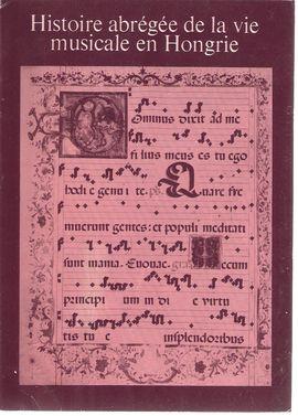 HISTOIRE ABREGEE DE LA VIE MUSICAL EN HONGRE