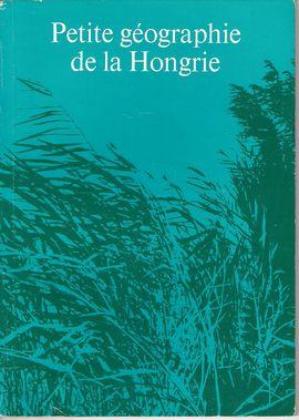 PETITE GEOGRAPHIE DE LA HONGRI