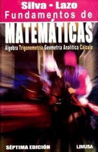 FUNDAMENTOS DE MATEMATICAS:ALGEBRA,TRIGONOMETRIA,GEOMET.ANALITICA Y CALCULO