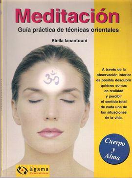 MEDITACION. GUIA PRACTICA DE TECNICAS ORIENTALES