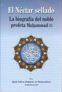 NECTAR SELLADO, LA BIOGRAFIA DEL NOBLE PROFETA MUHAMMAD