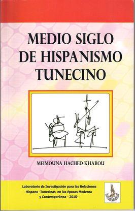 MEDIO SIGLO DE HISPANISMO TUNECINO