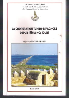 LA COOPÉRATION TUNISO-ESPAGNOLE DEPUIS 1956 À NOS JOURS